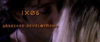 1x05 - Arrested Development